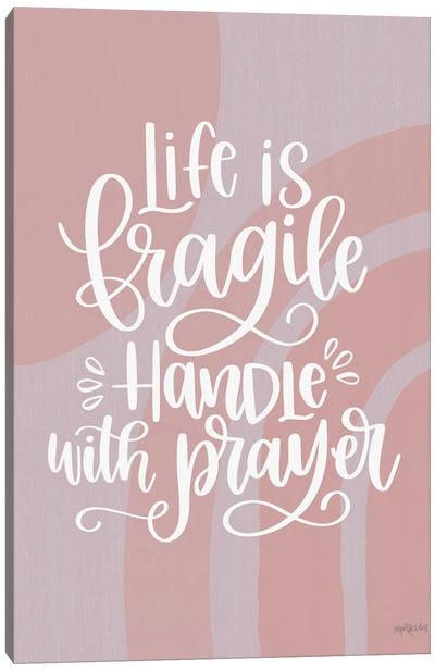 Handle With Prayer Canvas Art Print