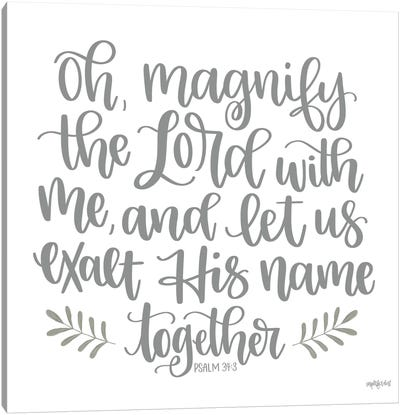 Oh Magnify The Lord Canvas Art Print