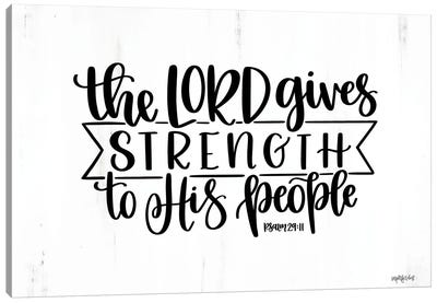 The Lord Gives Strength Canvas Art Print