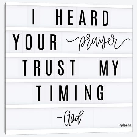 Trust My Timing Canvas Print #IMD35} by Imperfect Dust Art Print