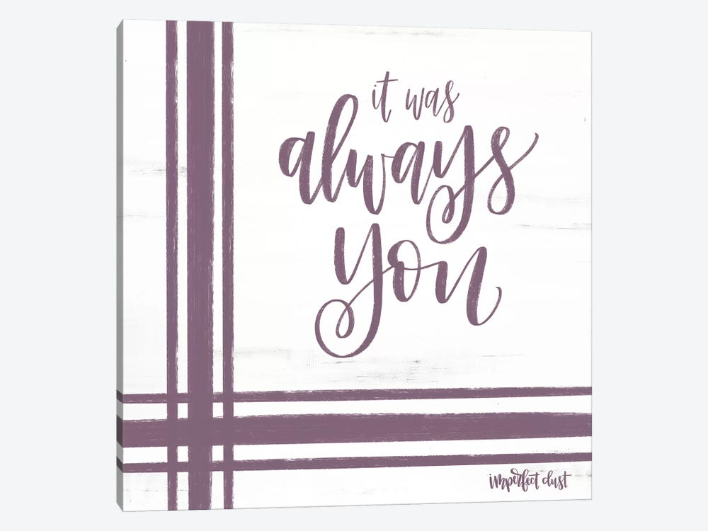 Always You by Imperfect Dust 1-piece Canvas Wall Art