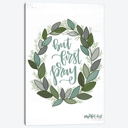 But First Pray Wreath Canvas Print #IMD49} by Imperfect Dust Canvas Print