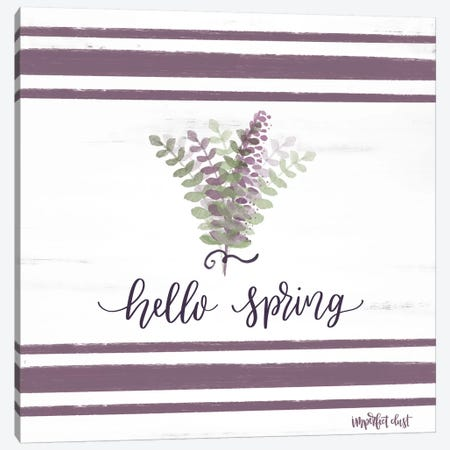 Hello Spring Canvas Print #IMD56} by Imperfect Dust Art Print