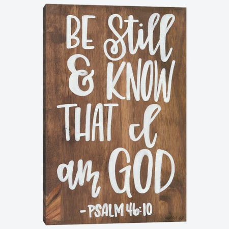 Be Still & Know that I am God Canvas Print #IMD84} by Imperfect Dust Canvas Art