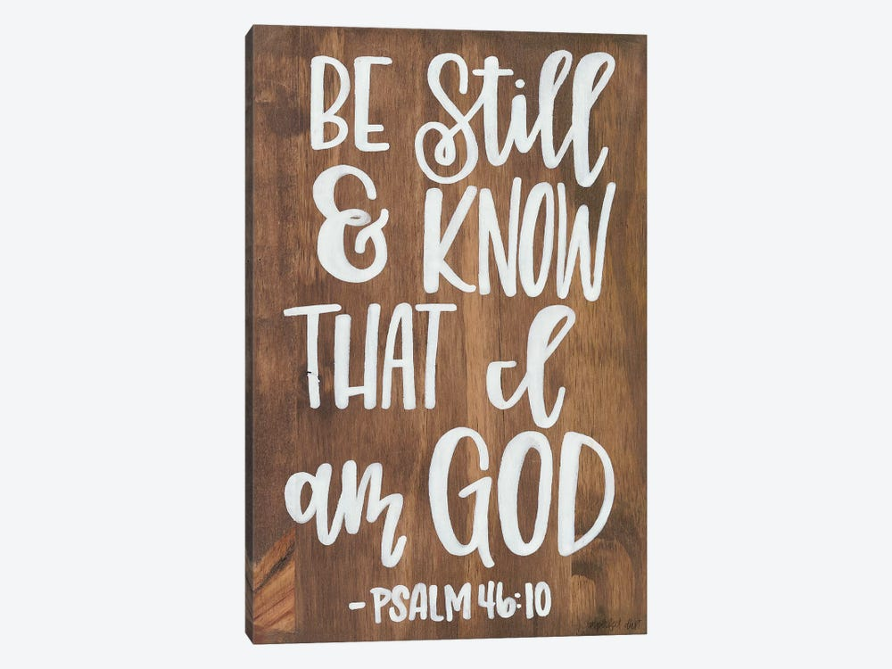 Be Still & Know that I am God by Imperfect Dust 1-piece Canvas Art Print