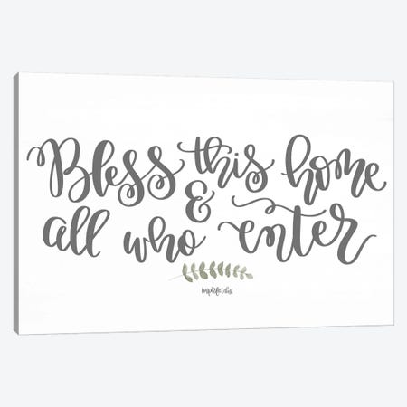 Bless This Home & All Who Enter Canvas Print #IMD85} by Imperfect Dust Canvas Art