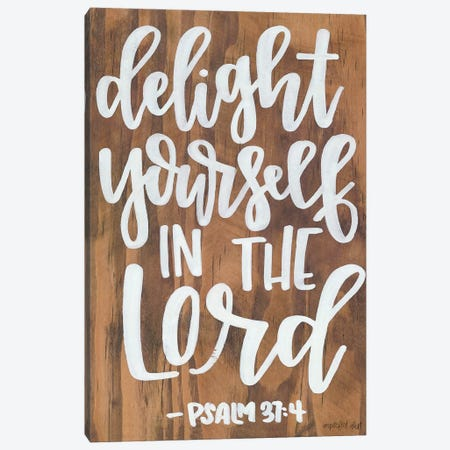 Delight Yourself in the Lord Canvas Print #IMD87} by Imperfect Dust Canvas Art