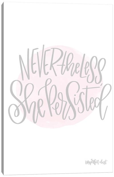 Nevertheless She Persisted Canvas Art Print