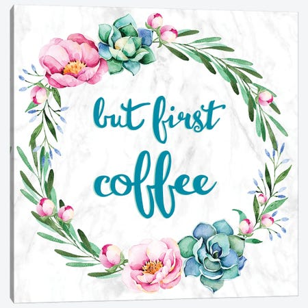 But First, Coffee Canvas Print #INW2} by 5by5collective Canvas Print