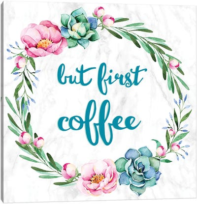 But First, Coffee Canvas Art Print