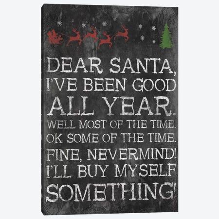 Dear Santa Nevermind Canvas Print #JAG12} by Jace Grey Art Print