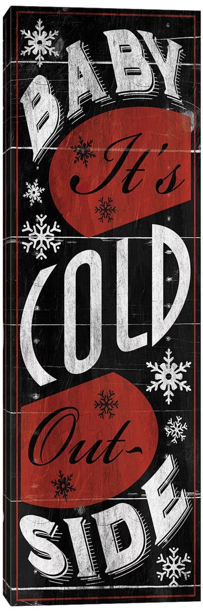 Baby Its Cold Canvas Art Print