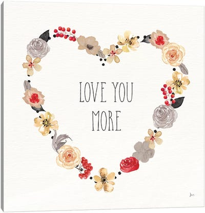 Love You More I Neutral Canvas Art Print