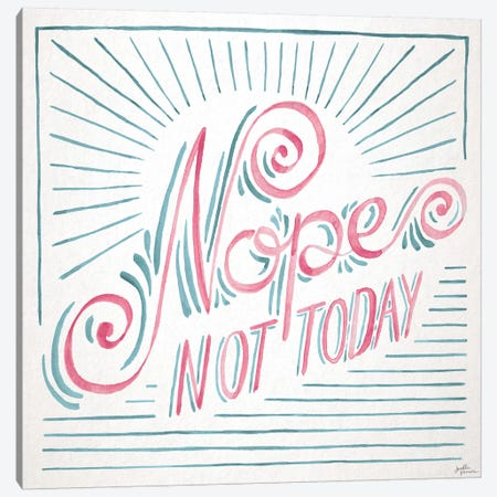 Nope Not Today I Canvas Print #JAP182} by Janelle Penner Canvas Art Print