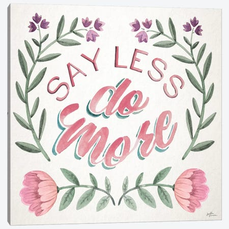 Say Less Do More I Canvas Print #JAP183} by Janelle Penner Art Print