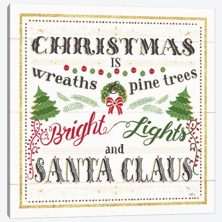 Christmas Is Canvas Print #JAP41} by Janelle Penner Art Print