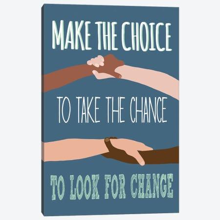 Make the Choice Canvas Print #JBC31} by Jen Bucheli Canvas Art Print