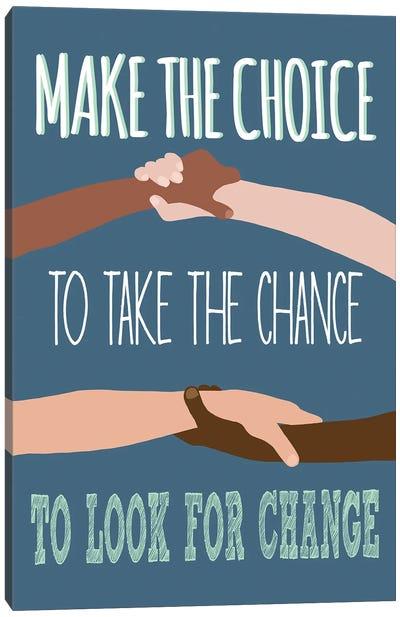 Make the Choice Canvas Art Print
