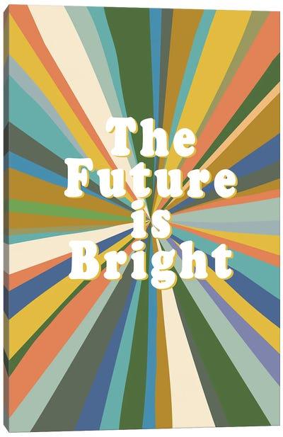 The Future Is Bright Canvas Art Print