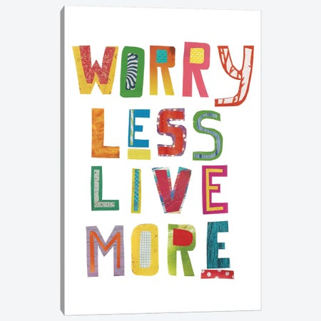 Worry Less Live More Canvas Print #JBC9} by Jen Bucheli Canvas Artwork