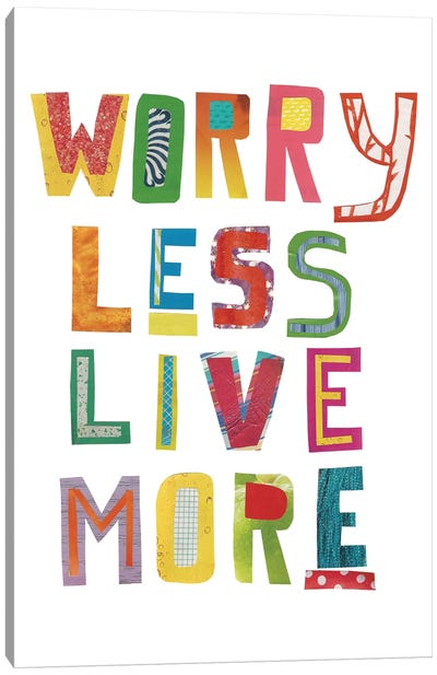 Worry Less Live More Canvas Art Print