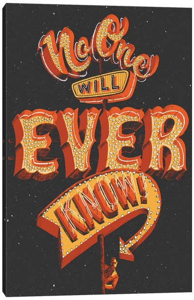 No One Will Ever Know Canvas Art Print