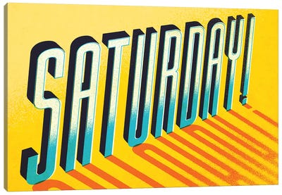 Saturday! Canvas Art Print