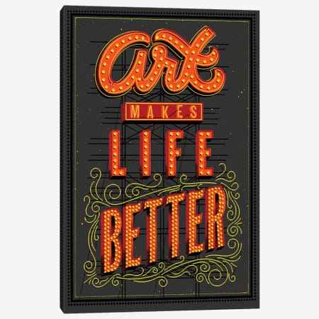 Art Makes Life Better Canvas Print #JEF16} by Jeff Rogers Canvas Art