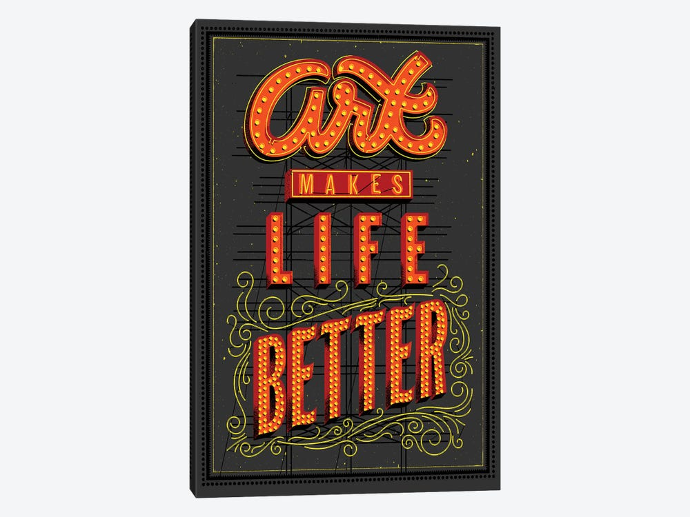 Art Makes Life Better by Jeff Rogers 1-piece Canvas Artwork