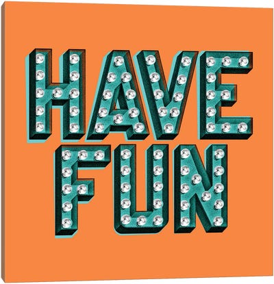 Have Fun Canvas Art Print