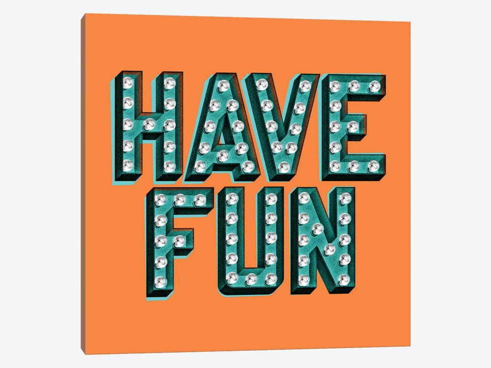 Have Fun by Jeff Rogers 1-piece Art Print