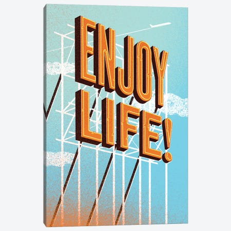 Enjoy Life! Canvas Print #JEF5} by Jeff Rogers Art Print
