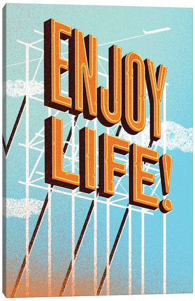 Enjoy Life! Canvas Art Print