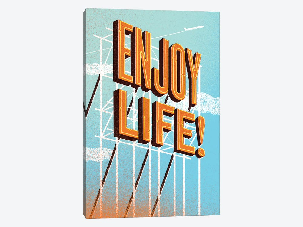 Enjoy Life! by Jeff Rogers 1-piece Canvas Art Print