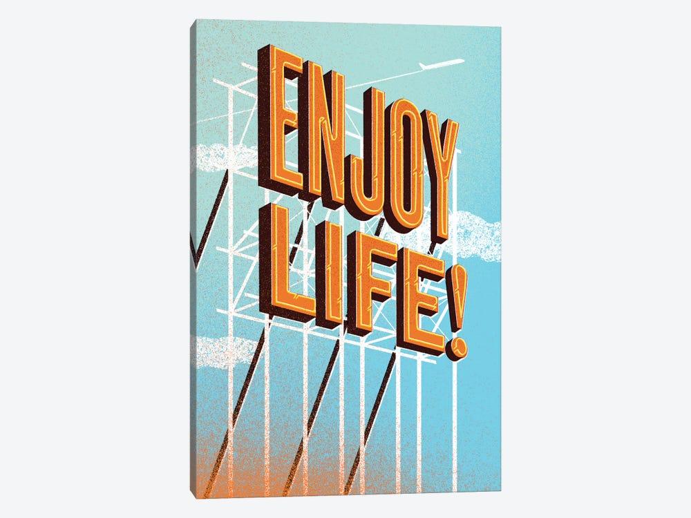 Enjoy Life! by Jeff Rogers 1-piece Canvas Art Print