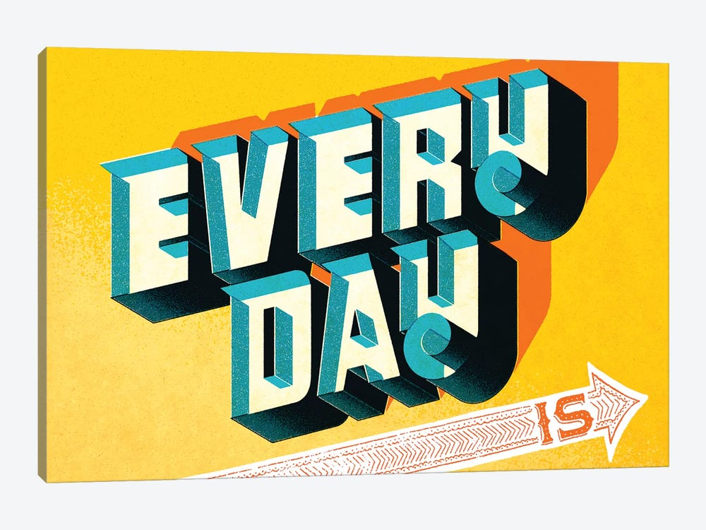 Every Day Is 1-piece Canvas Artwork
