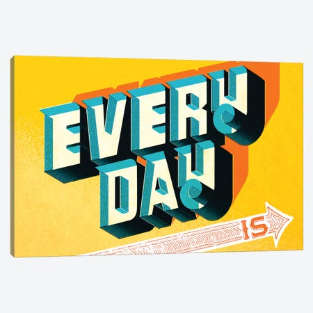 Every Day Is Canvas Print #JEF6} by Jeff Rogers Canvas Art Print