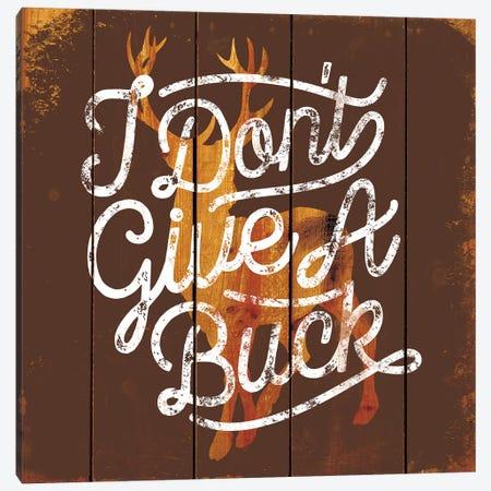 Don't Give A Buck Canvas Print #JJB18} by JJ Brando Canvas Art Print