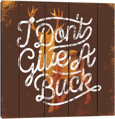 Don't Give A Buck Canvas Art Print