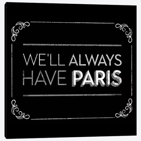 Have Paris Canvas Print #JJB29} by JJ Brando Canvas Artwork