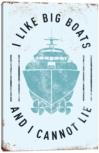 I Like Big Boats Canvas Art Print