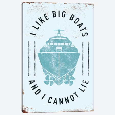 I Like Big Boats Canvas Print #JJB31} by JJ Brando Canvas Art Print