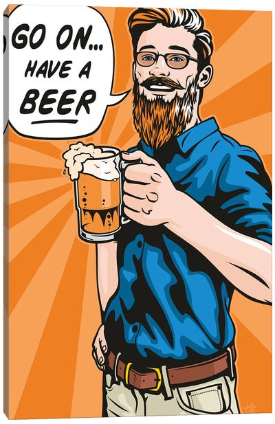 Have A Beer! Canvas Art Print