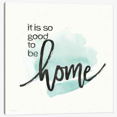 Good To Be Home Canvas Print #JOM10} by Jo Moulton Canvas Art