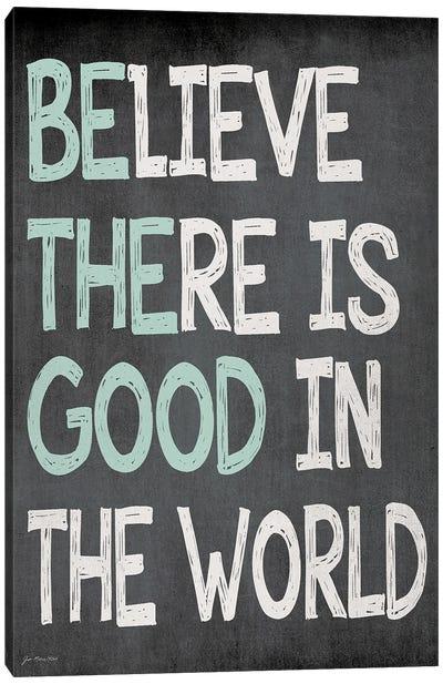 Be The Good Canvas Art Print