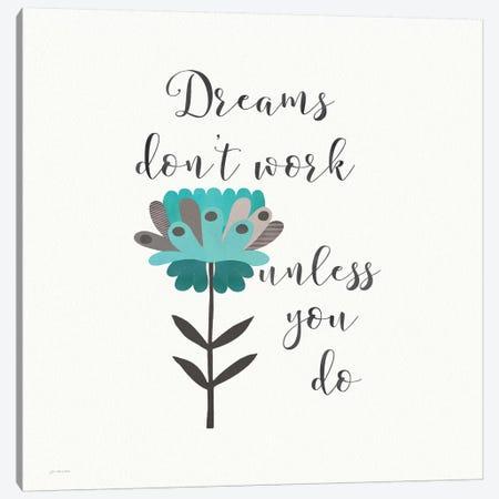 Dreams Don't Work Canvas Print #JOM5} by Jo Moulton Canvas Wall Art