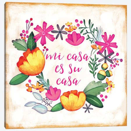 Mi Casa Es Su Casa Canvas Print #JSF19} by Josefina Canvas Artwork