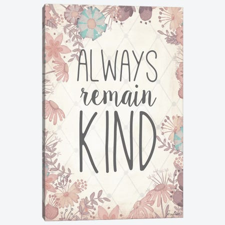 Always Remain Kind Canvas Print #JSF1} by Josefina Canvas Art