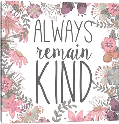 Always Remain Kind Canvas Art Print