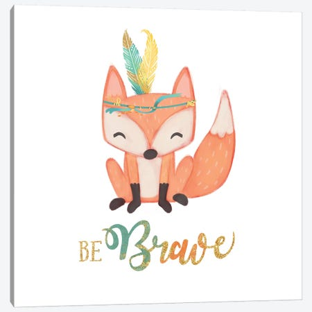 Be Brave Canvas Print #JSF5} by Josefina Canvas Print